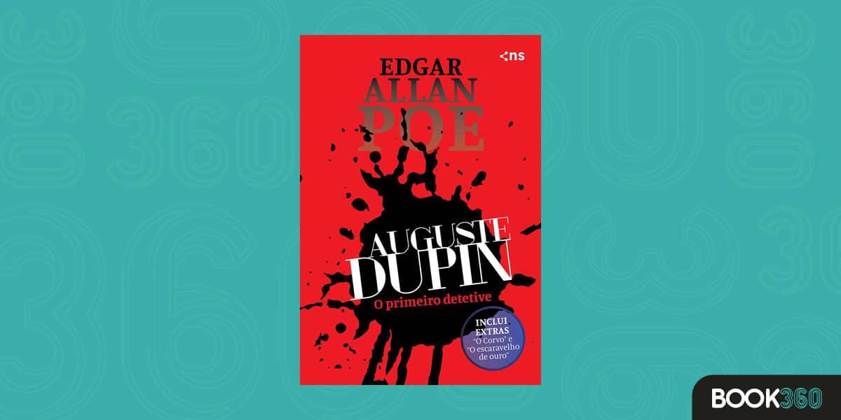 Auguste Dupin: o primeiro detetive