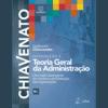 Introdução à Teoria Geral da Administração - Uma Visão Abrangente da Moderna Administração das Organizações