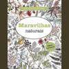 Maravilhas Naturais - Livro de Colorir Antiestresse