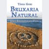 Bruxaria natural: Uma filosofia de vida